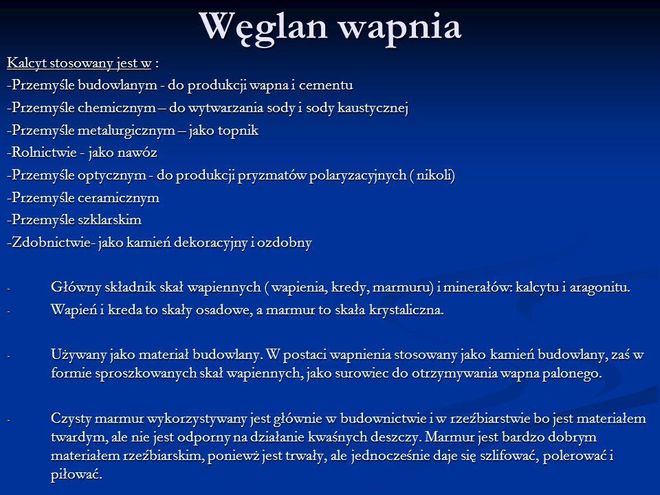 Węglan wapnia Kalcyt stosowany jest w :