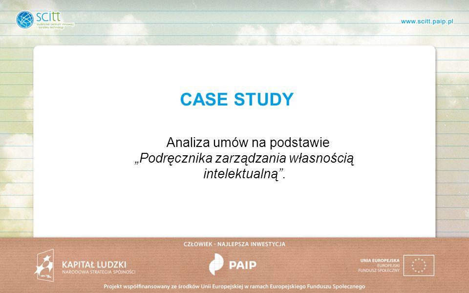 """CASE STUDY Analiza umów na podstawie """"Podręcznika zarządzania własnością intelektualną ."""