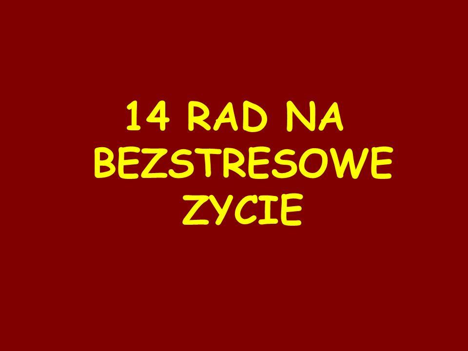 14 RAD NA BEZSTRESOWE ZYCIE