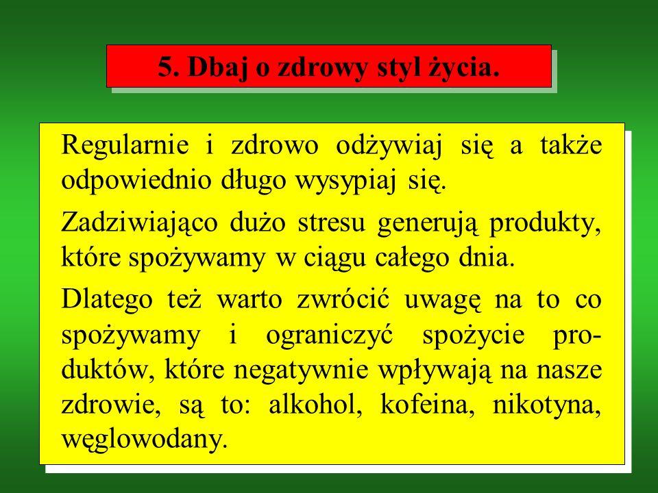 5. Dbaj o zdrowy styl życia.