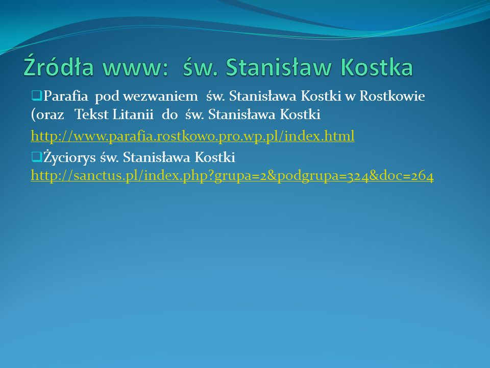 Źródła www: św. Stanisław Kostka