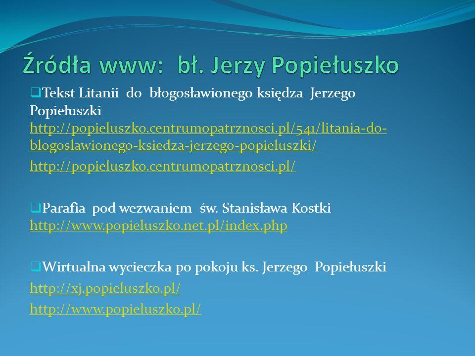Źródła www: bł. Jerzy Popiełuszko