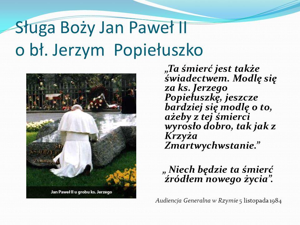 Sługa Boży Jan Paweł II o bł. Jerzym Popiełuszko