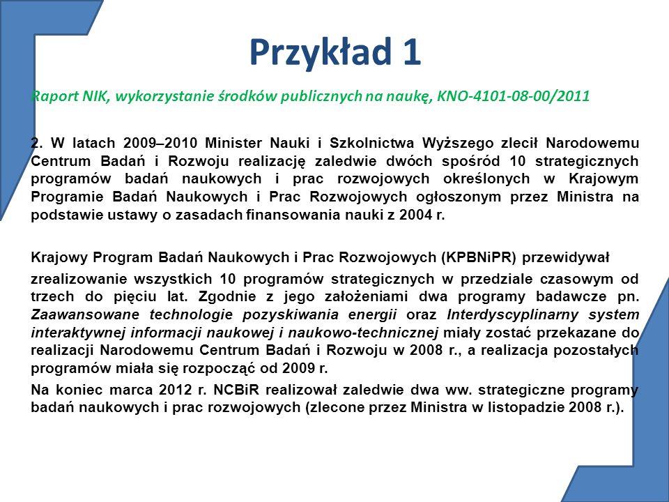 Przykład 1 Raport NIK, wykorzystanie środków publicznych na naukę, KNO-4101-08-00/2011.