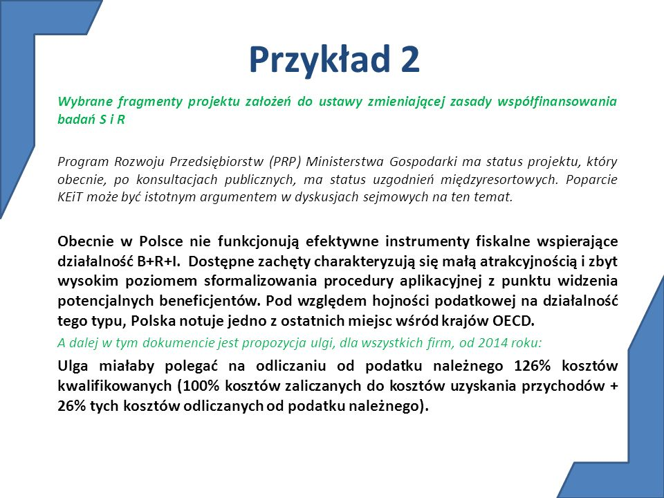 Przykład 2 Wybrane fragmenty projektu założeń do ustawy zmieniającej zasady współfinansowania badań S i R.