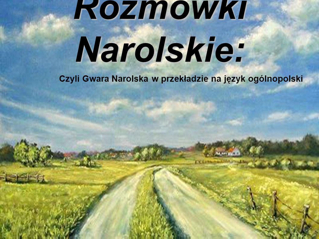 Czyli Gwara Narolska w przekładzie na język ogólnopolski