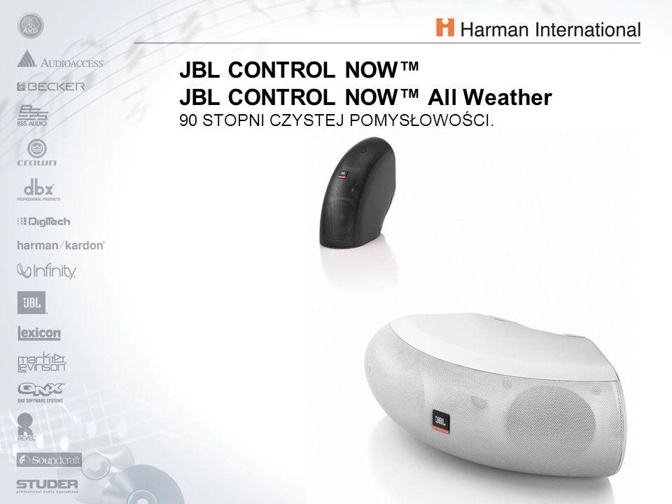 JBL CONTROL NOW™ JBL CONTROL NOW™ All Weather 90 STOPNI CZYSTEJ POMYSŁOWOŚCI.