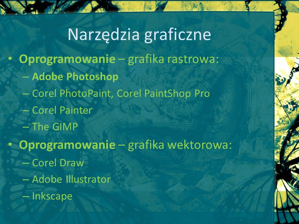 Narzędzia graficzne Oprogramowanie – grafika rastrowa: