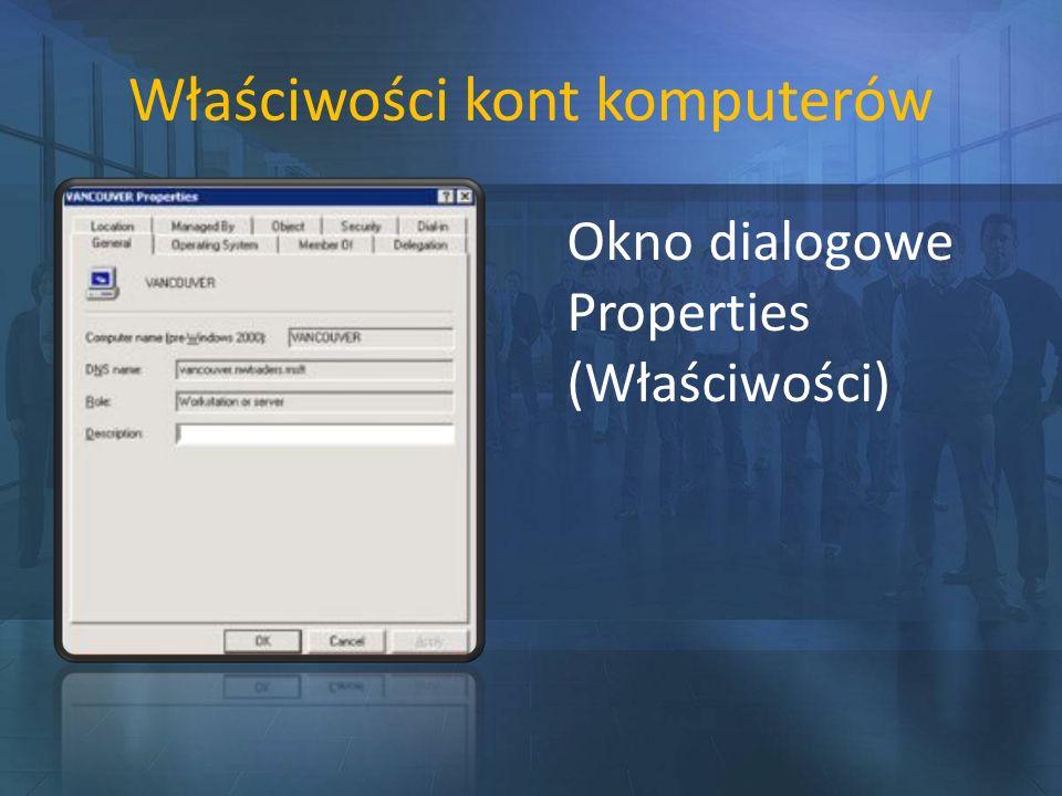 Właściwości kont komputerów