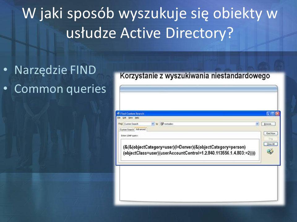 W jaki sposób wyszukuje się obiekty w usłudze Active Directory