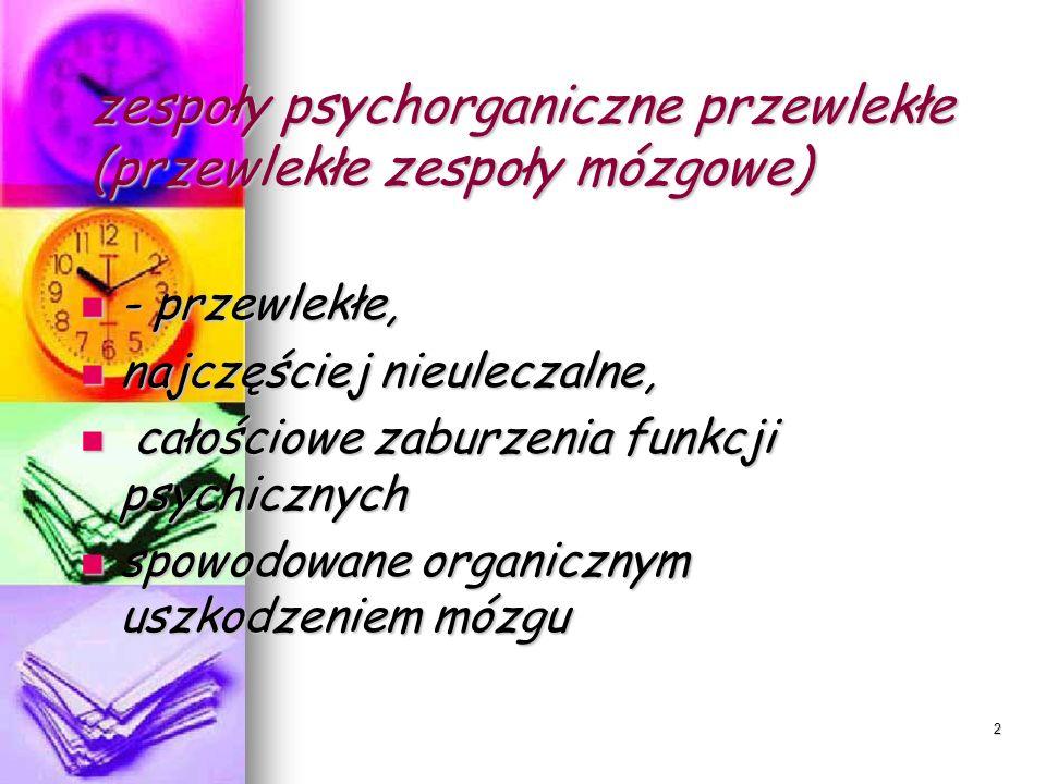 zespoły psychorganiczne przewlekłe (przewlekłe zespoły mózgowe)