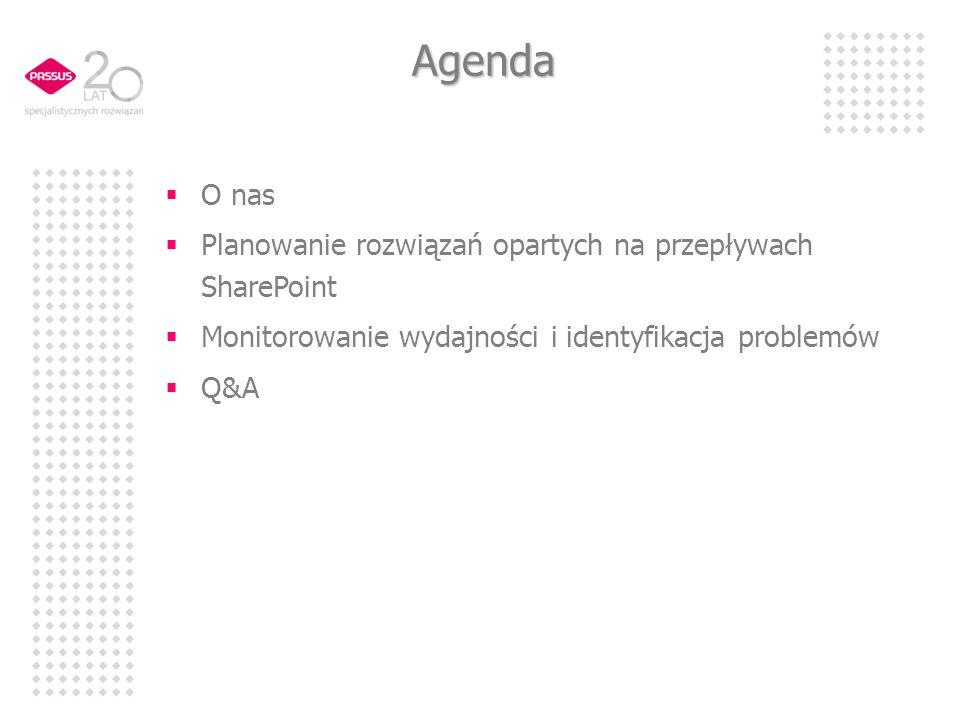 Agenda O nas Planowanie rozwiązań opartych na przepływach SharePoint