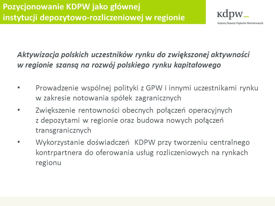 Pozycjonowanie KDPW jako głównej instytucji depozytowo-rozliczeniowej w regionie