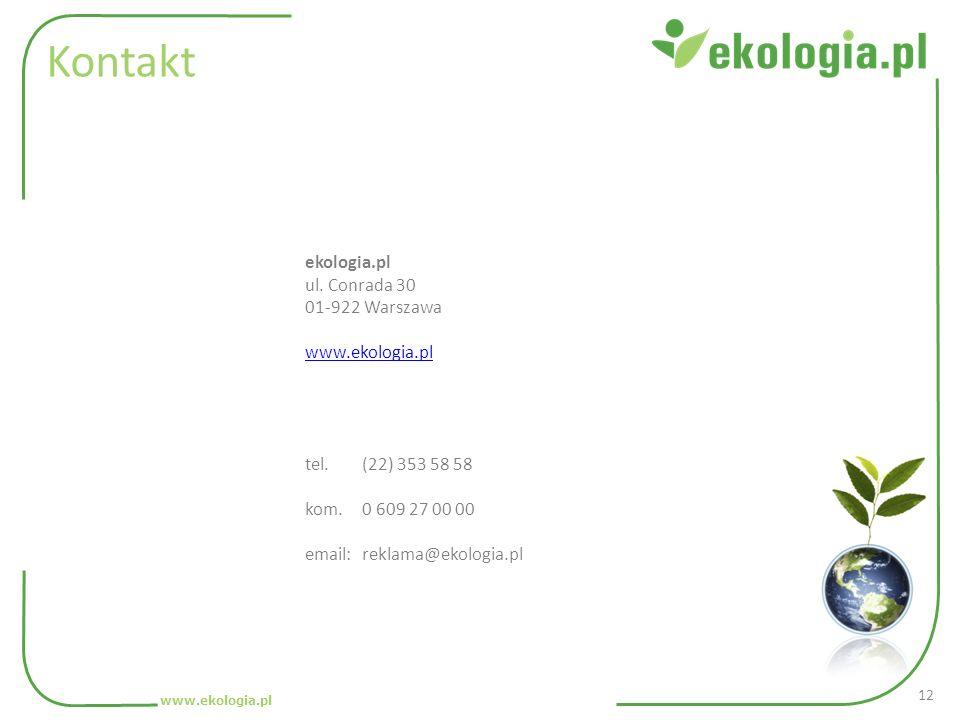 Kontakt ekologia.pl ul. Conrada 30 01-922 Warszawa www.ekologia.pl