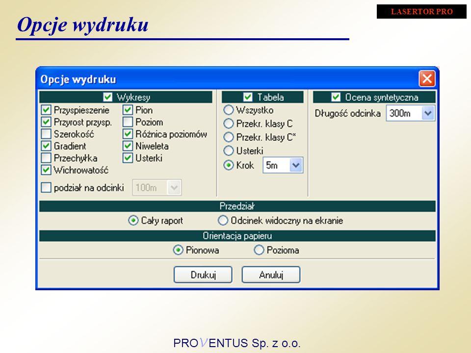 LASERTOR PRO Opcje wydruku PROV ENTUS Sp. z o.o.