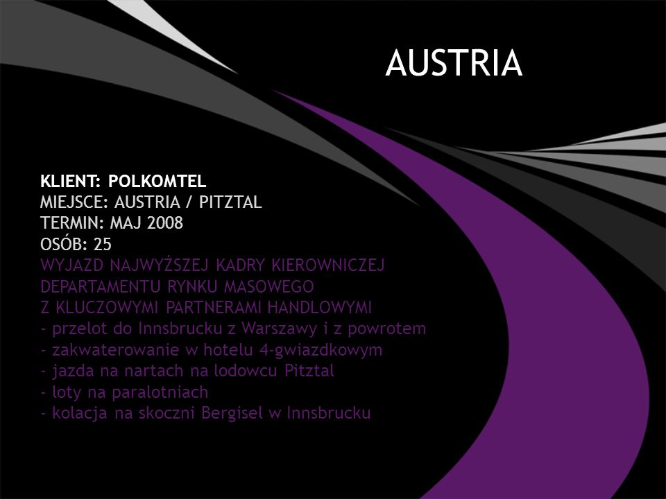 AUSTRIA Klient: POLKOMTEL Miejsce: AUSTRIA / PITZTAL TERMIN: MAJ 2008