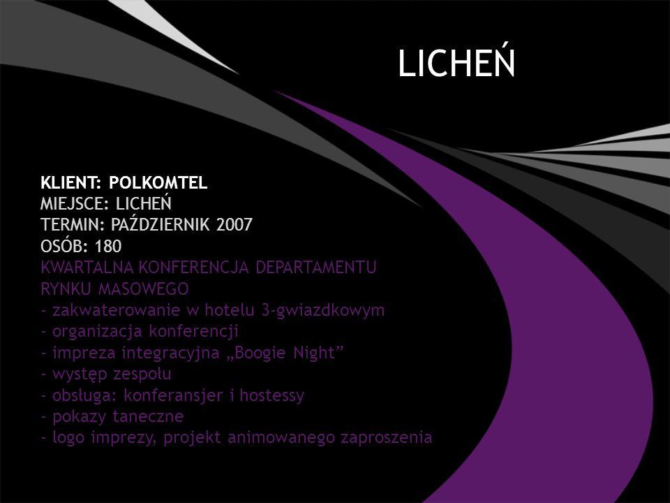LICHEŃ Klient: POLKOMTEL Miejsce: Licheń TERMIN: październik 2007