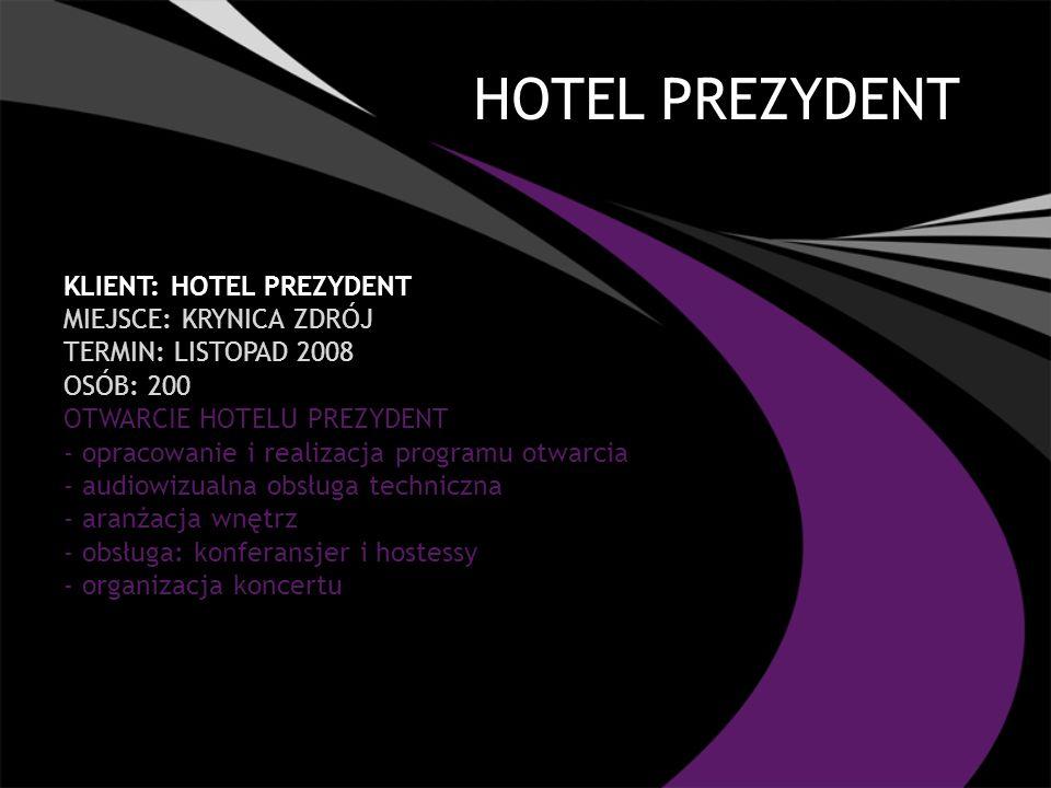 HOTEL PREZYDENT Klient: HOTEL PREZYDENT Miejsce: KRYNICA ZDRÓJ