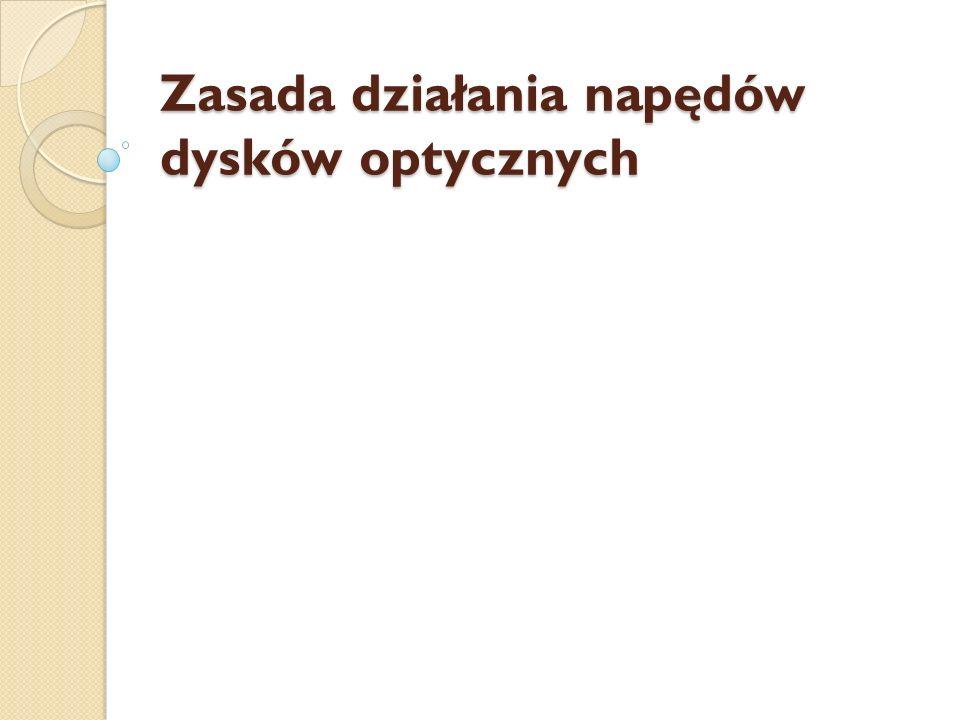 Zasada działania napędów dysków optycznych