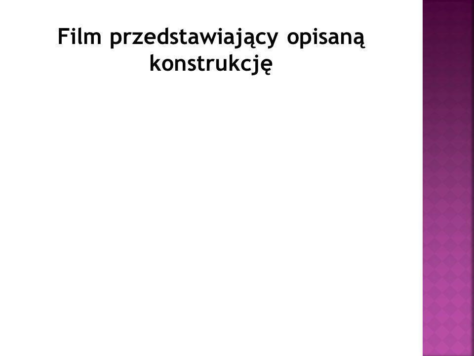 Film przedstawiający opisaną konstrukcję