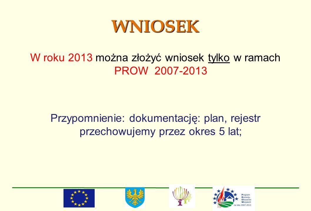 W roku 2013 można złożyć wniosek tylko w ramach PROW 2007-2013