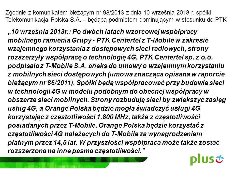 Zgodnie z komunikatem bieżącym nr 98/2013 z dnia 10 września 2013 r