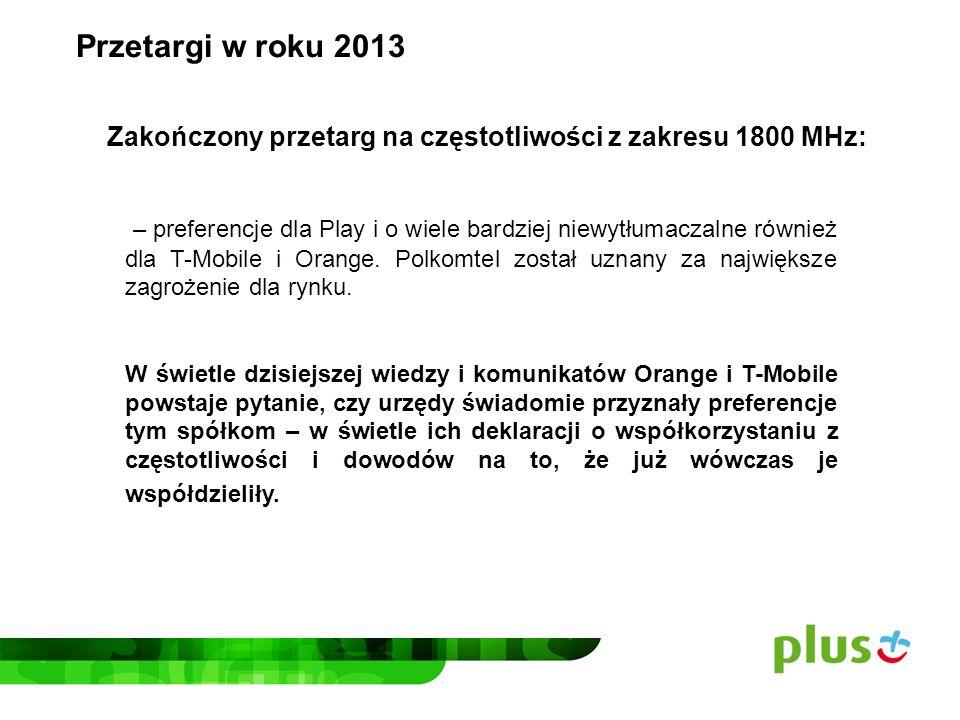 Przetargi w roku 2013 Zakończony przetarg na częstotliwości z zakresu 1800 MHz: