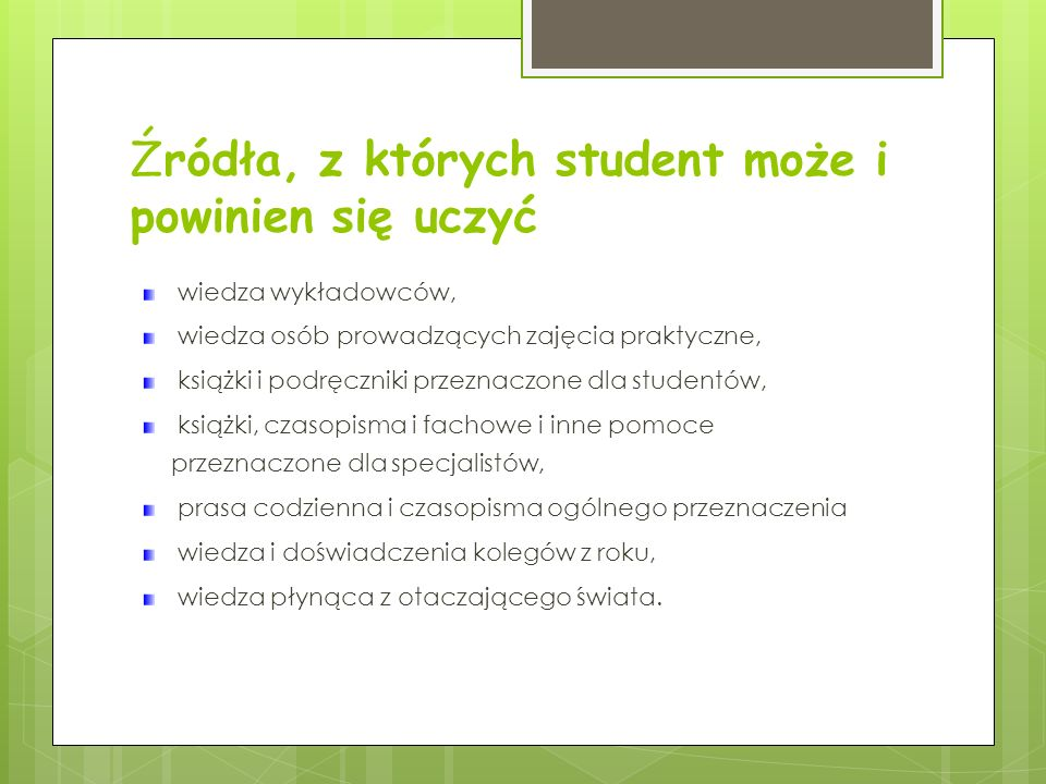 Źródła, z których student może i powinien się uczyć