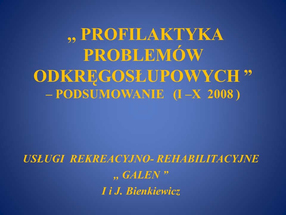 USŁUGI REKREACYJNO- REHABILITACYJNE ,, GALEN I i J. Bienkiewicz