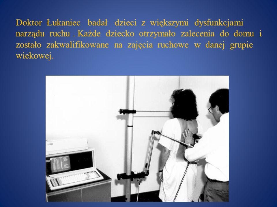 Doktor Łukaniec badał dzieci z większymi dysfunkcjami narządu ruchu