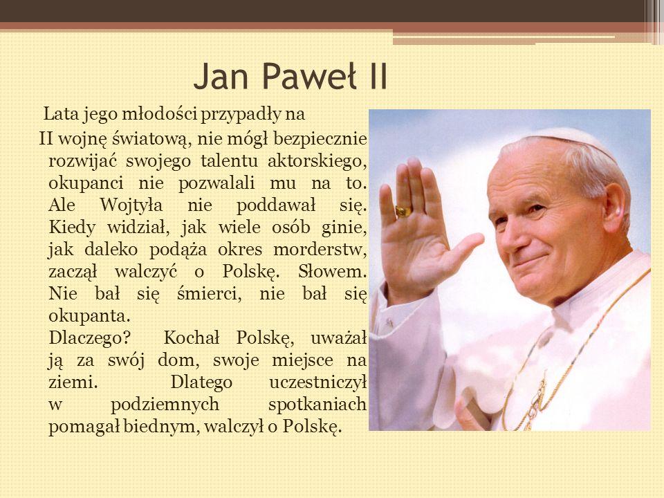 Jan Paweł II Lata jego młodości przypadły na