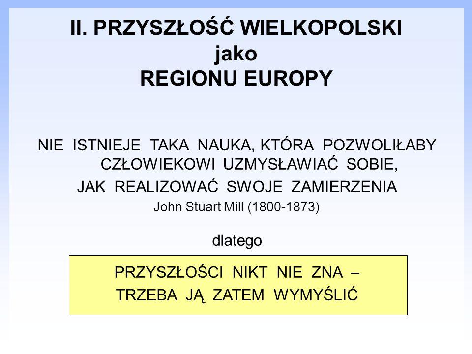 II. PRZYSZŁOŚĆ WIELKOPOLSKI jako REGIONU EUROPY