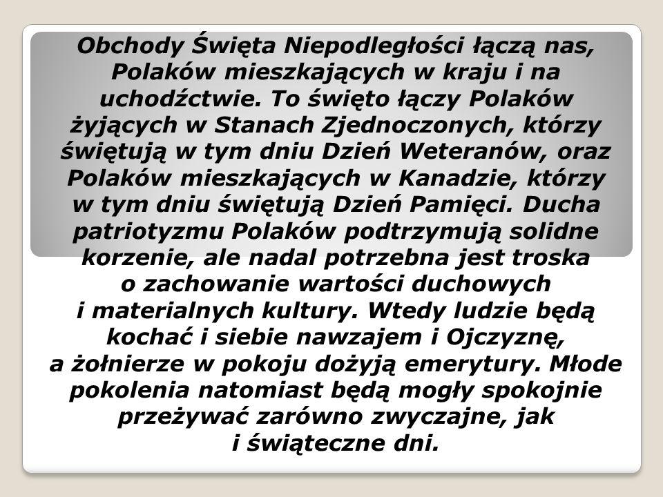 Obchody Święta Niepodległości łączą nas, Polaków mieszkających w kraju i na uchodźctwie.