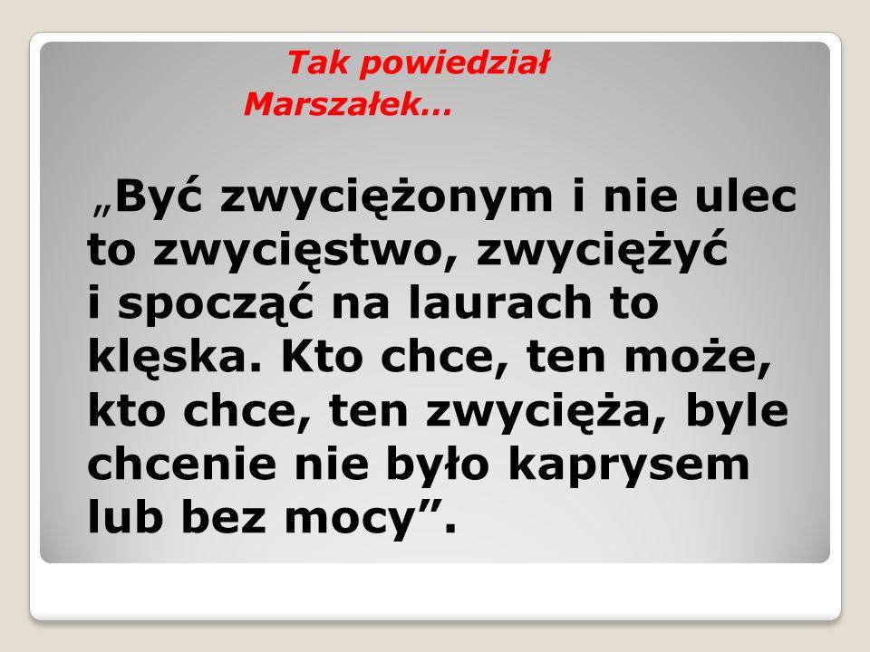 Tak powiedziałMarszałek…