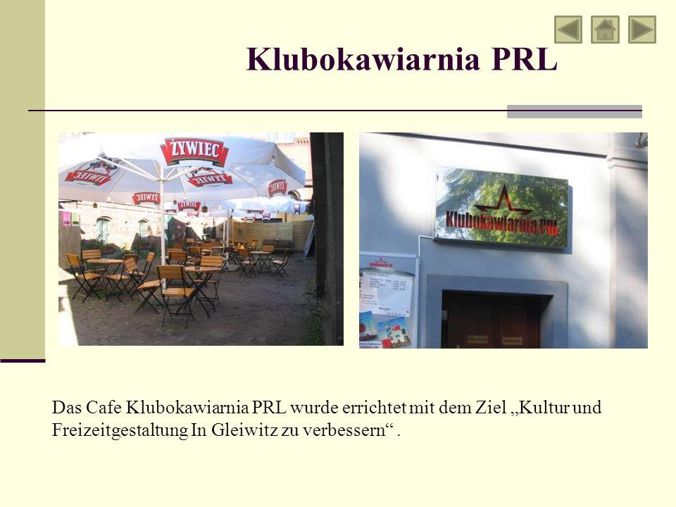 """Klubokawiarnia PRL Das Cafe Klubokawiarnia PRL wurde errichtet mit dem Ziel """"Kultur und Freizeitgestaltung In Gleiwitz zu verbessern ."""