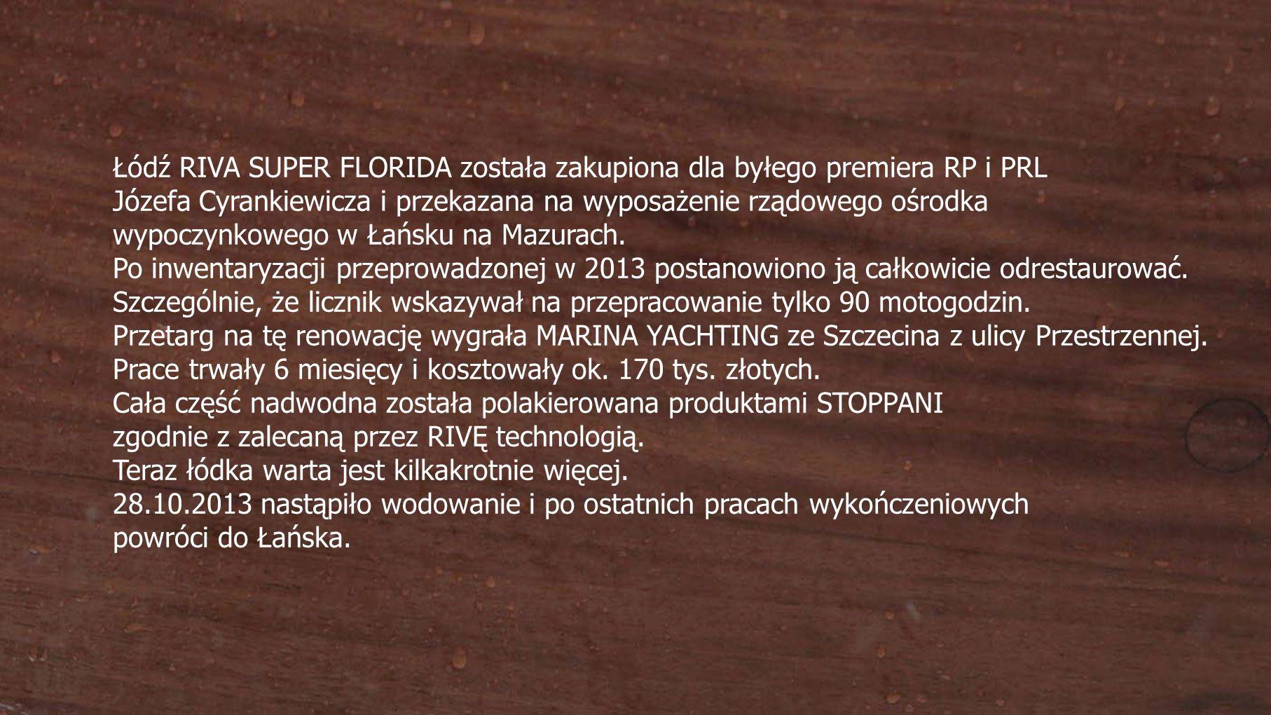 Łódź RIVA SUPER FLORIDA została zakupiona dla byłego premiera RP i PRL