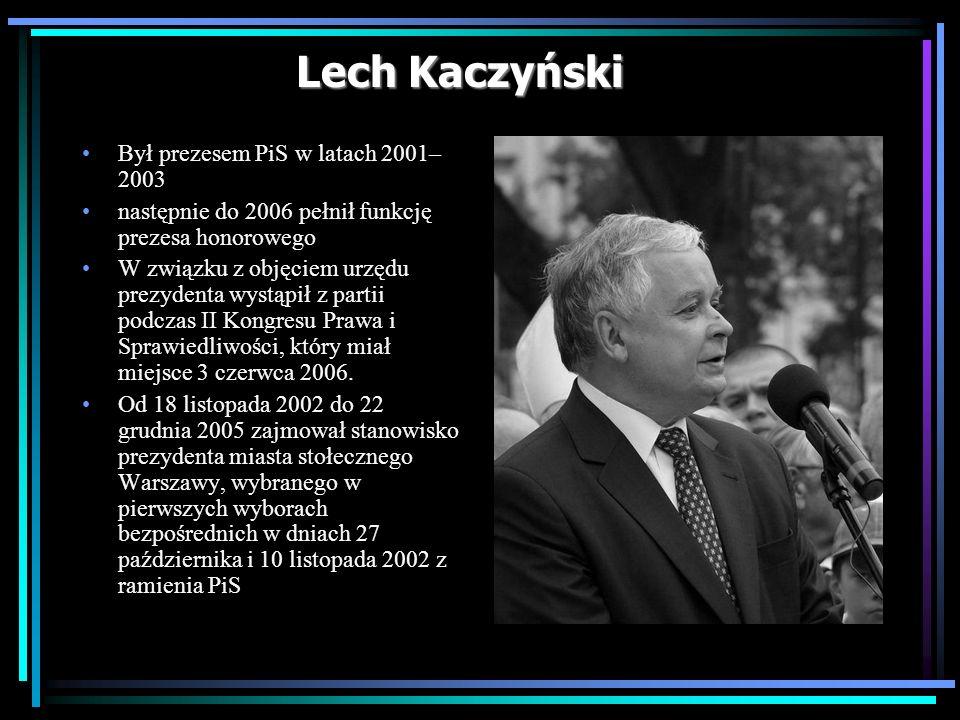 Lech Kaczyński Był prezesem PiS w latach 2001–2003