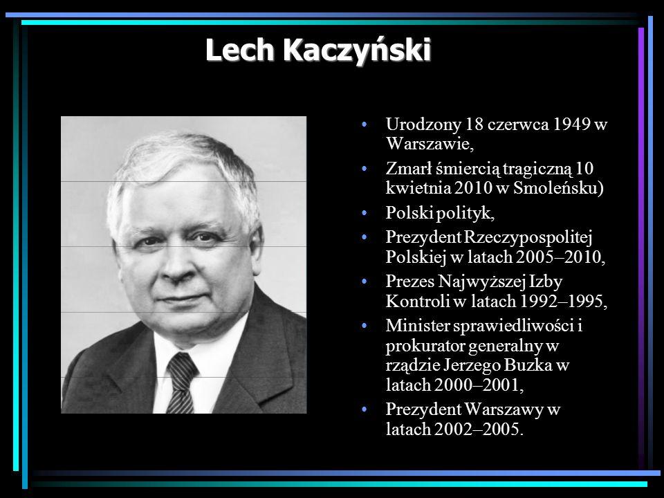 Lech Kaczyński Urodzony 18 czerwca 1949 w Warszawie,