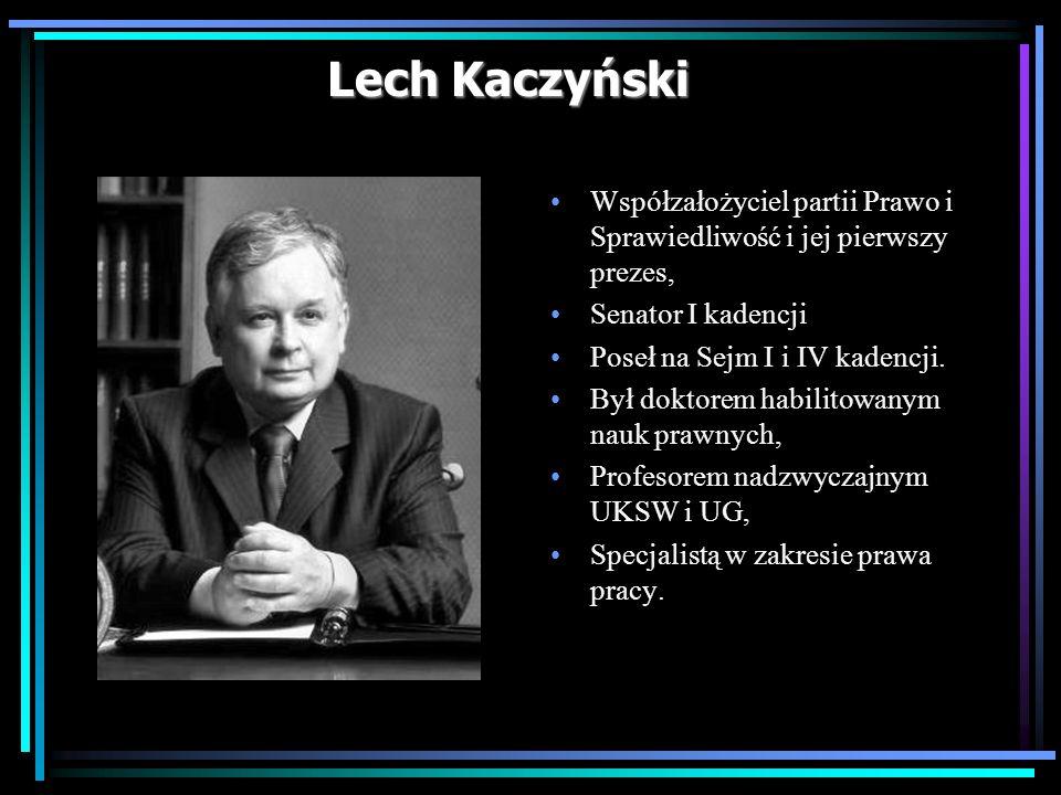 Lech Kaczyński Współzałożyciel partii Prawo i Sprawiedliwość i jej pierwszy prezes, Senator I kadencji.