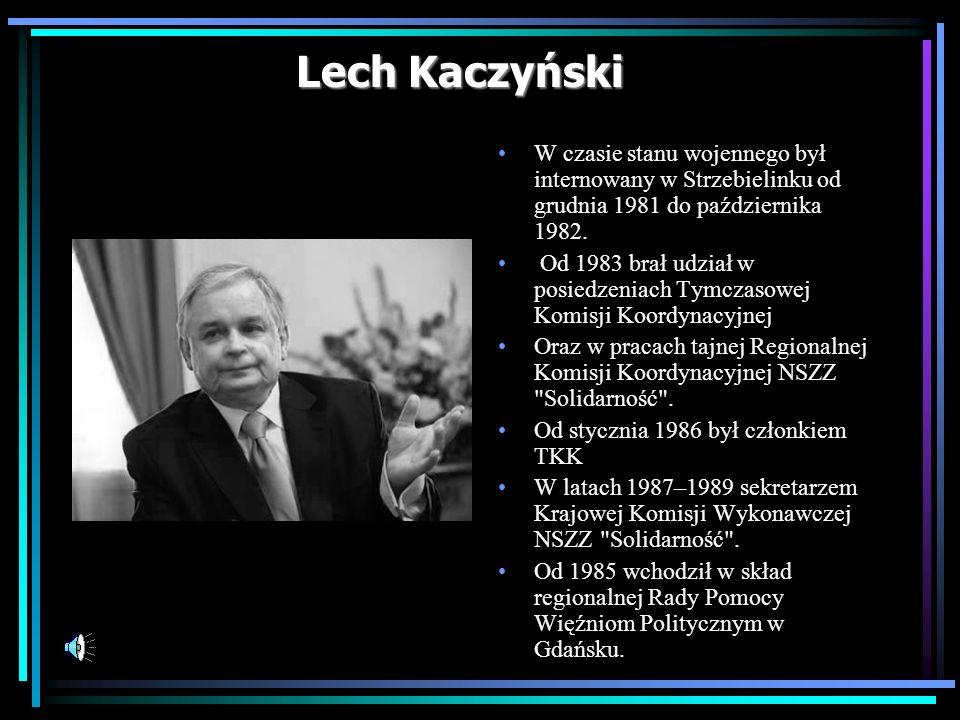 Lech Kaczyński W czasie stanu wojennego był internowany w Strzebielinku od grudnia 1981 do października 1982.