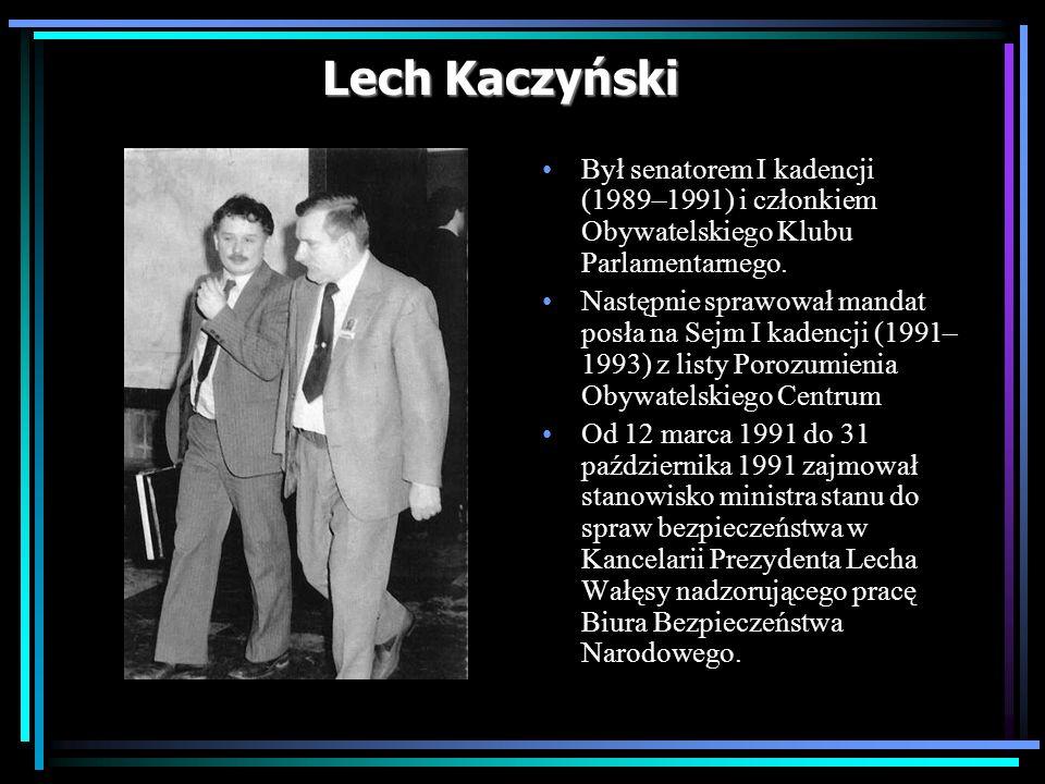 Lech Kaczyński Był senatorem I kadencji (1989–1991) i członkiem Obywatelskiego Klubu Parlamentarnego.