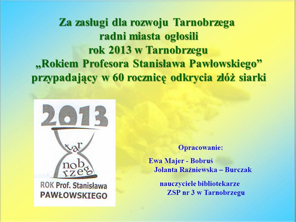 Za zasługi dla rozwoju Tarnobrzega radni miasta ogłosili