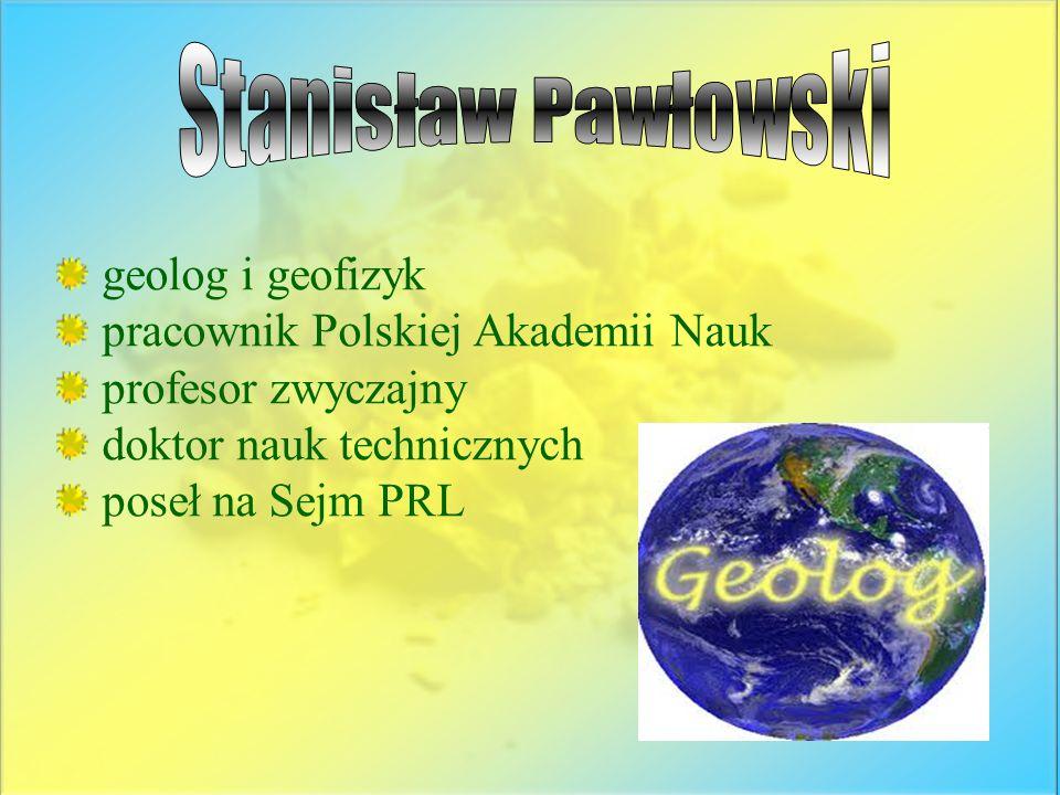 Stanisław Pawłowski geolog i geofizyk pracownik Polskiej Akademii Nauk