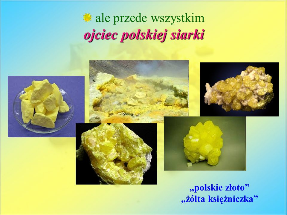 ojciec polskiej siarki