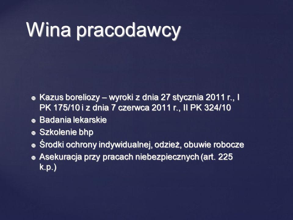 Wina pracodawcy Kazus boreliozy – wyroki z dnia 27 stycznia 2011 r., I PK 175/10 i z dnia 7 czerwca 2011 r., II PK 324/10.