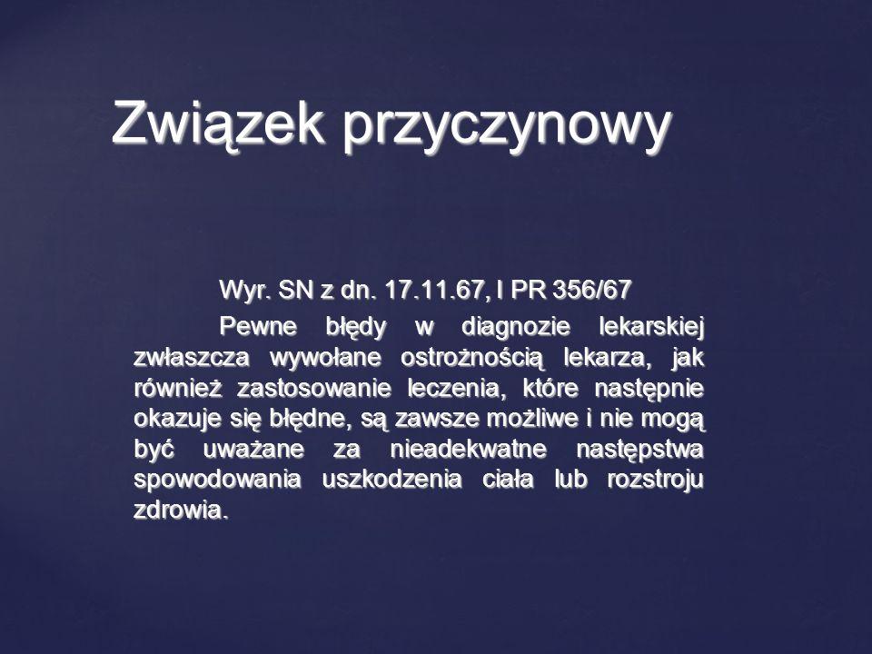 Związek przyczynowy Wyr. SN z dn. 17.11.67, I PR 356/67