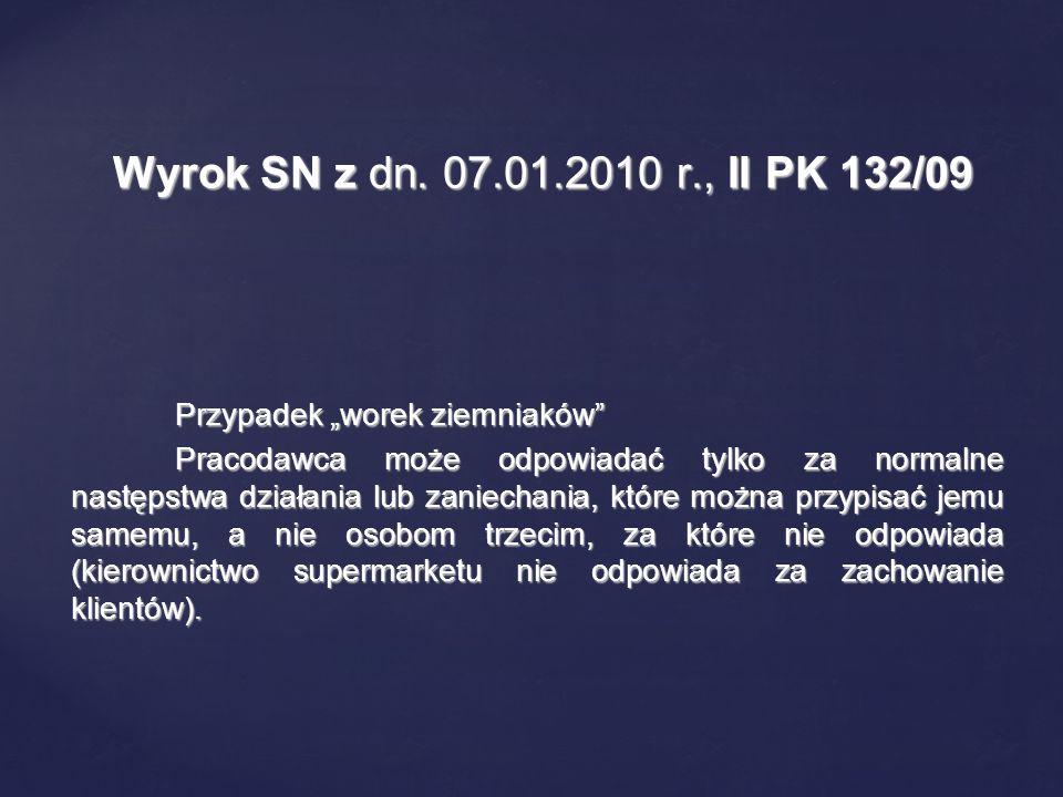 """Wyrok SN z dn. 07.01.2010 r., II PK 132/09 Przypadek """"worek ziemniaków"""