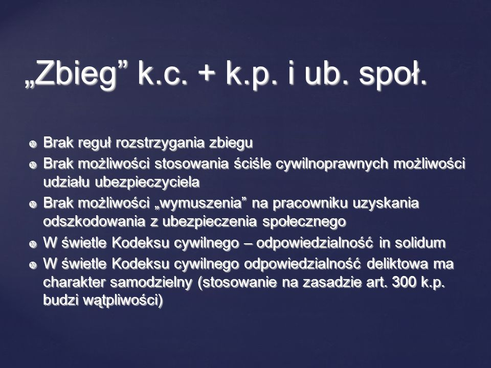 """""""Zbieg k.c. + k.p. i ub. społ. Brak reguł rozstrzygania zbiegu"""