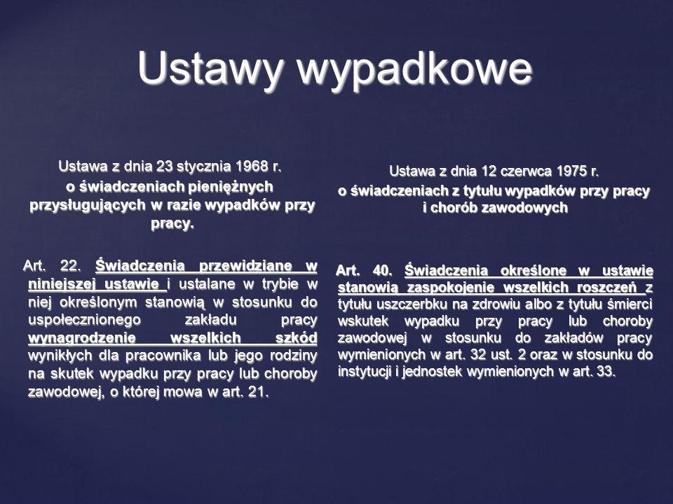 Ustawy wypadkowe Ustawa z dnia 23 stycznia 1968 r.