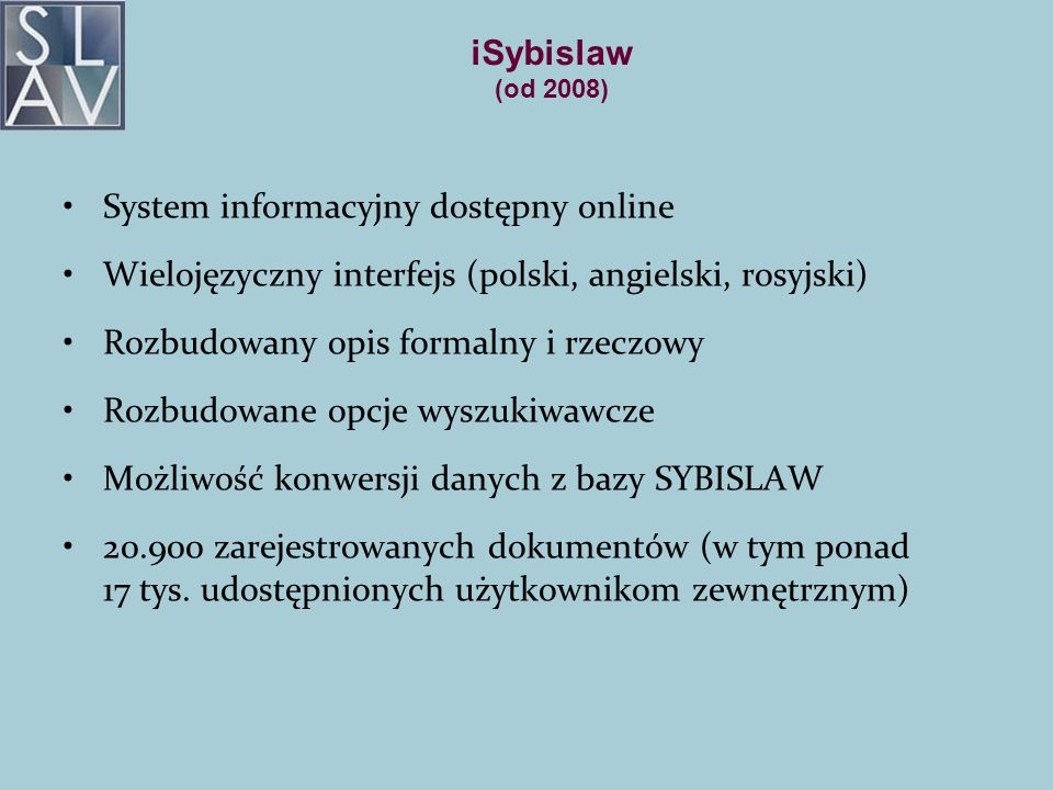 iSybislaw (od 2008) System informacyjny dostępny online. Wielojęzyczny interfejs (polski, angielski, rosyjski)